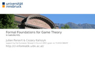 Towards Formal Foundations for Game Theory (Short Paper)