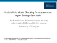 Probabilistic Model Checking for Autonomous Agent Strategy Synthesis - Extended Abstract