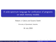 A wide-spectrum language for verification of programs on weak memory models