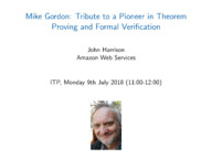 Mike Gordon: Tribute to a Pioneer in Theorem Proving and Formal Verification